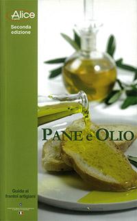 Guida ai frantoi artigiani - Pane e Olio - Edizione Alice